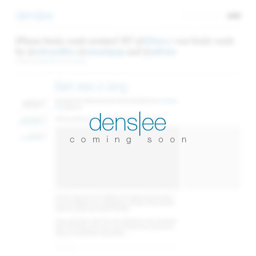 denslee coming soon